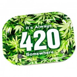 It's always 420 somewhere.. Rolling tray   Medium
